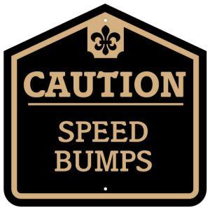 Caution Speed Bumps Aluminum Sign